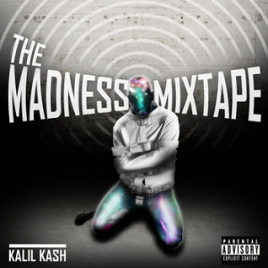 Kalil Kash - The Madness [MIXTAPE] Review