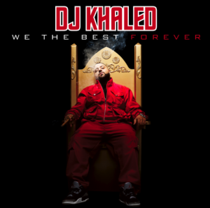 DJ Khaled - We The Best Forever Cover Art