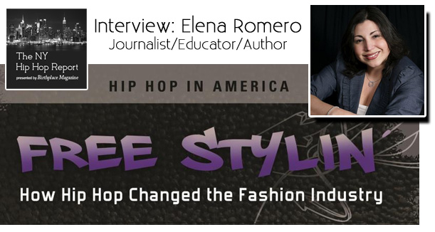 Elena Romero - Free Stylin': How Hip Hop Changed The Fashion Industry