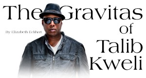 The Gravitas of Talib Kweli