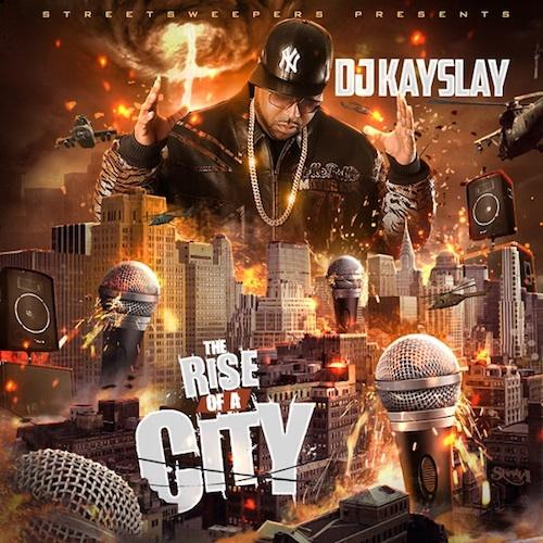 DJ Kay Slay - Rise of a City Mixtape