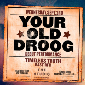 Your Old Droog 'Debut Performance' (?) w/ Timeless Truth, RAST RFC at @StudioAtWebster @WebsterHall @ The Studio at Webster Hall | New York | New York | United States
