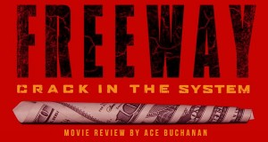 Freeway: Crack in the System Documentary review