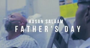 Hasan Salaam - Father's Day (Video)