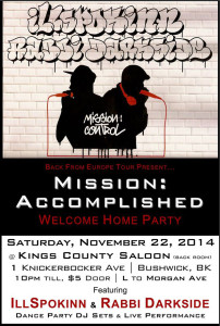 Mission:Control...MISSION:ACCOMPLISHED [Welcome Home Party for @IllSpokinn & @RabbiDarkside] @ Kings County Saloon | New York | United States