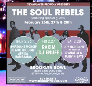 Soul Rebels - Brooklyn Bowl - Okayplayer - Rakim - Pharoahe Monch - Roy Hargrove