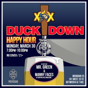 .@DuckDownMusic Happy Hour - DJ Sets by @MannyFaces & @GreenHipHop @ Meridian 23 | New York | New York | United States