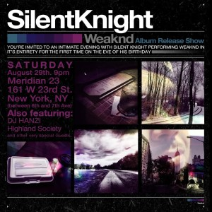 .@SilentKnightter - Official album release for Weaknd at @Meridian23 @ Meridian 23 | New York | New York | United States