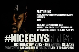 Mikal Amin (@HRapGun) featuring @NomadicWax Collective #NiceGuysFinish Album Release @ Black Bear Bar | New York | United States